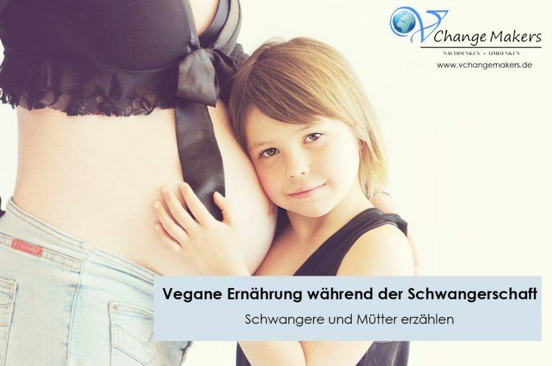 Start der Interviewreihe: Vegane Ernährung während der Schwangerschaft – Schwangere erzählen