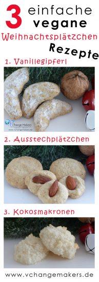 3 einfache Rezepte für vegane Weihnachtsplätzchen: Vegane Vanillegipferl, Ausstechplätzchen und unschlagbar leckere Kokosmakronen/Kokosflocken