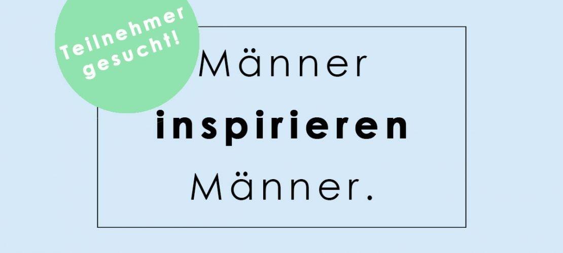 """Teilnehmer für die Interviewreihe """"Männer inspirieren Männer"""" gesucht! Inspiriere als vegan lebender Mann andere unvegane Männer."""