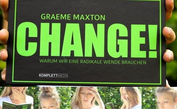 """Dieses Buch wird euch verändern. Euch und euer Handeln ... Rezension über das Buch """"Change! Warum wir eine radikale Wende brauchen"""" von Graeme Maxton."""