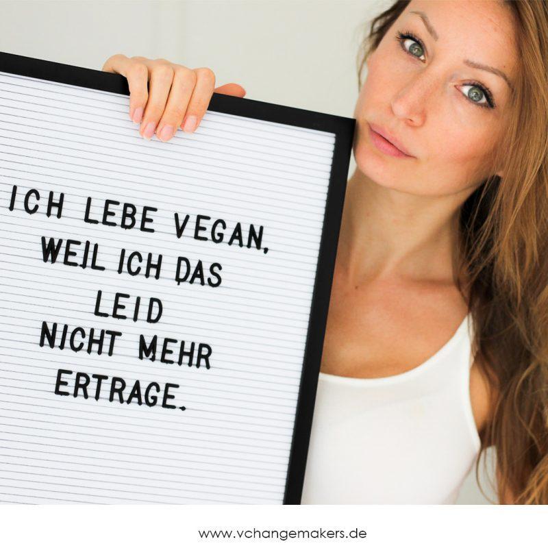 ich lebe vegan, weil ich das leid nicht mehr ertrage