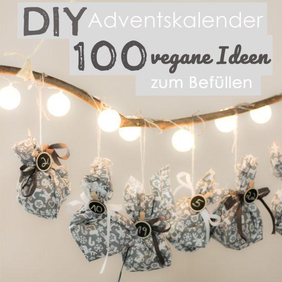 Nachhaltige, vegane, plastikfreie, sinnvolle und nützliche Ideen um deine(n) Adventskalender zu Befüllen.+5 Gestaltungsideen +1 Idee für mehrere Personen
