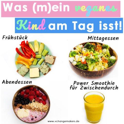 Erhaltet einen Einblick was (m)ein veganes Kind am Tag isst! Veganes Frühstück, Mittagessen und Abendessen. Inspirationen für die vegane Kinderküche
